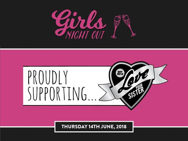 Girls Night Out - Fundraiser for Love Your Sister