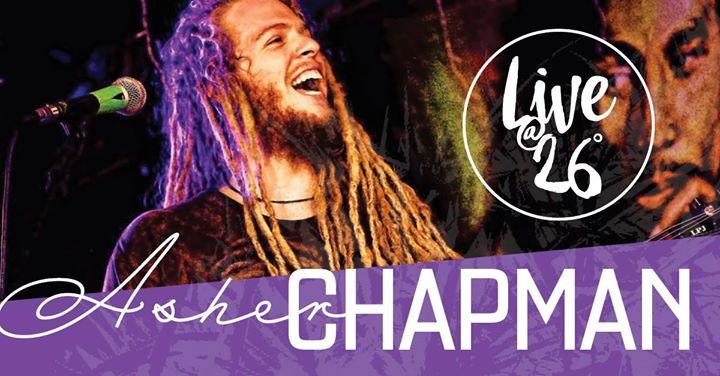 Asher Chapman LIVE at 26° Bar This Saturday