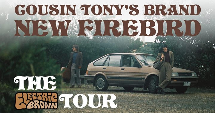 Cousin Tony's Brand New Firebird 'Electric Brown' Tour