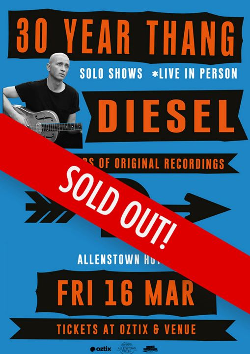 Diesel - 30 Year Thang Tour   SOLD OUT