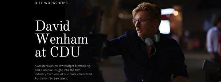Filmmaking on a Shoestring with David Wenham
