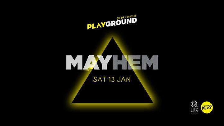 Mayhem - Playground Nightclub
