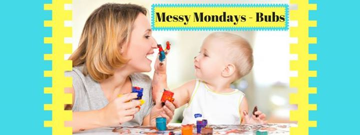 Messy Mondays - Bubs
