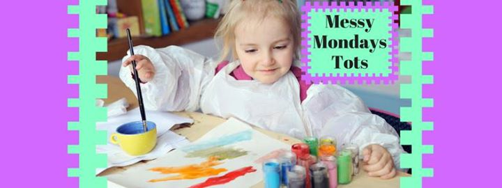 Messy Mondays - Tots