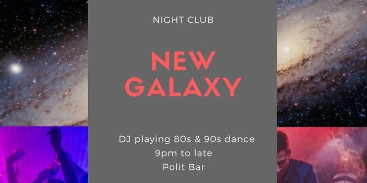 Nightclub New Galaxy - playing your 80s & 90s faves