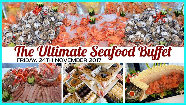 The Ultimate Seafood Buffet - Friday 24th November 2017