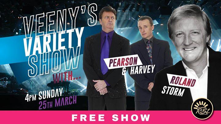 Free Show Veeny's Variety Show w Roland Storm / Harvey & Pearson